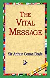 The Vital Message, Arthur Conan Doyle, 1595404171