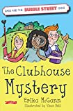The Clubhouse Mystery (Cass and the Bubble Street Gang Book 1)
