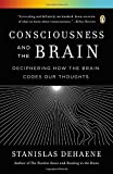 WINNER OF THE 2014 BRAIN PRIZE From the acclaimed author of Reading in the Brain, a breathtaking look at the new science that can track consciousness deep in the brainHow does our brain generate a conscious thought? And why does so much of our knowle...