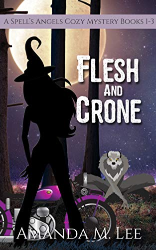 Flesh & Crone: A Spell's Angels Cozy Mystery Books 1-3 by [Lee, Amanda M.]