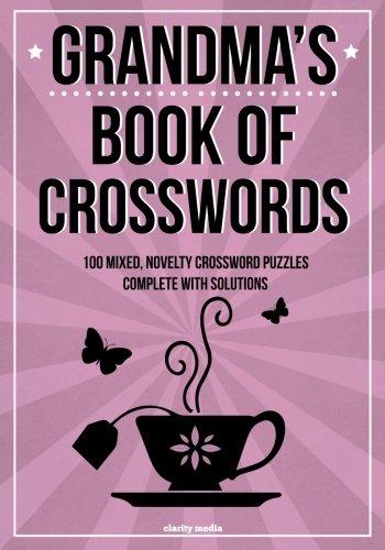 Grandma's Book Of Crosswords: 100 novelty crossword puzzles PDF