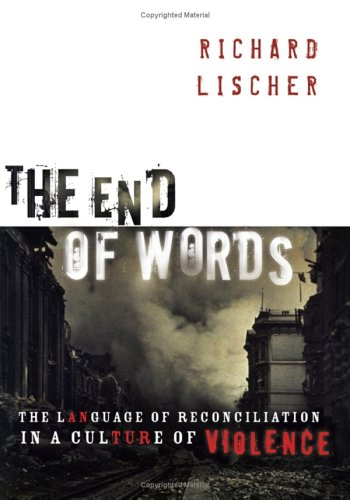 The End Of Words: The Language Of Reconciliation In A Culture Of Violence (The Lyman Beecher Lectures In Preaching) by Brand: Wm. B. Eerdmans Publishing Company