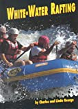 White-Water Rafting, Charles George and Linda George, 0736800557