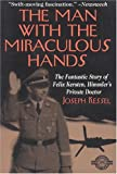 img - for The Man With the Miraculous Hands: The Fantastic Story of Felix Kersten, Himmler's Private Doctor (Classics of War Series) book / textbook / text book