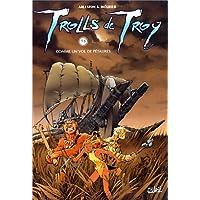 2 BD pour le prix d'1 : Trolls de Troy T3 + Atalante T1 gratuit