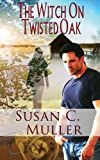 The Witch on Twisted Oak, Susan C. Muller, 161935375X