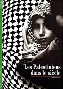 Les Palestiniens dans le siècle par Sanbar
