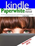 img - for Paperwhite Users Manual: The Ultimate Kindle Paperwhite Guide to Getting Started, Advanced Tips and Tricks, and Finding Unlimited Free Books book / textbook / text book