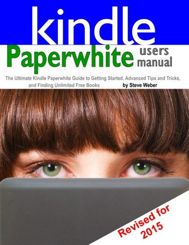 paperwhite-users-manual-the-ultimate-kindle-paperwhite-guide-to-getting-started-advanced-tips-and-tricks-and-finding-unlimited-free-books