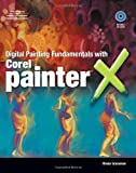 Digital Painting Fundamentals with Corel Painter X