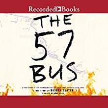 The 57 Bus: A True Story of Two Teenagers and the Crime That Changed Their Lives Audiobook by Dashka Slater Narrated by Robin Miles