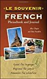 Le souvenir French Phrasebook and Journal, Alex Chapin and Daniel Franklin, 0071759379