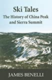 Ski Tales: The History of China Peak and Sierra Summit