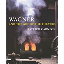 Wagner and the Art of the Theatre