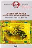 img - for Le Geste technique : Reflexions m thodologiques et anthropologiques book / textbook / text book