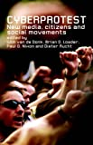 Cyberprotest: New Media, Citizens and Social Movements, , 0415297842