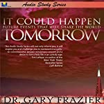 It Could Happen Tomorrow: Audio Study Series | Gary Frazier