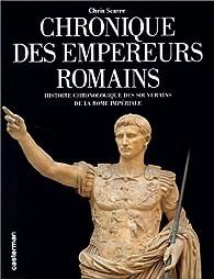 Chronique des empereurs romains par Christopher Scarre