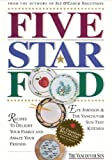 img - for Five Star Food: Recipes to Delight Your Family and Amaze Your Friends book / textbook / text book