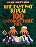 img - for Reader's Digest Easy Way to Play 100 Unforgettable Hits (Reader's Digest Publications) book / textbook / text book