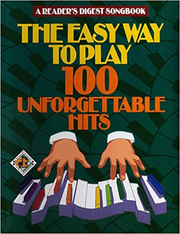 readers digest easy way to play 100 unforgettable hits readers digest publications