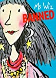 Ms Wiz Banned! (Ms Wiz - book 6)