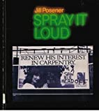 Spray It Loud, Jill Posener, 0710094582