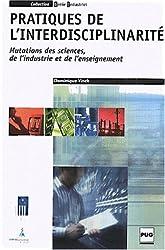 Pratiques de l'interdisciplinarité : Mutations des sciences