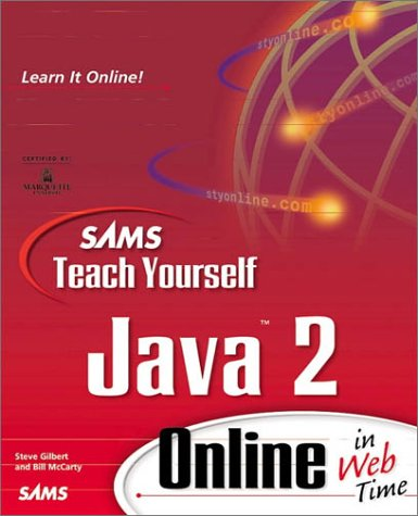 Sams Teach Yourself Java 2 Online in Web Time (The Teach Yourself Series)