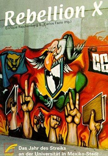Rebellion X: Das Jahr des Streiks an der Universität in Mexiko-Stadt