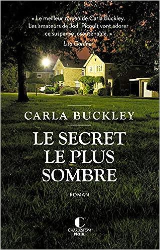 Carla Buckley - Le secret le plus sombre