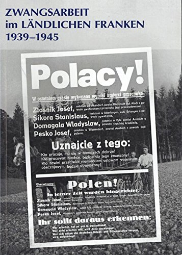 Zwangsarbeit Im Ländlichen Franken 1939 1945
