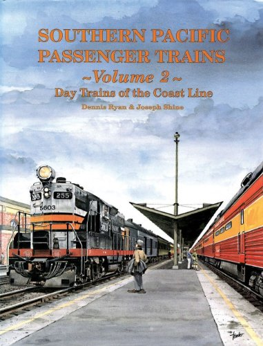 Southern Pacific Passenger Trains, Vol. 2: Day Trains of the Coast Line