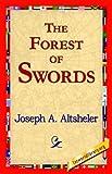 The Forest of Swords, Joseph A. Altsheler, 1421817721