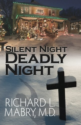 Silent Night, Deadly Night by Richard L. Mabry M.D. (2015-11-13)