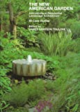 img - for New American Garden: Innovations in Residential Landscape Architecture: 60 Case Studies book / textbook / text book