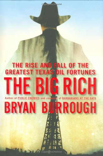 - The Big Rich: The Rise and Fall of the Greatest Texas Oil Fortunes