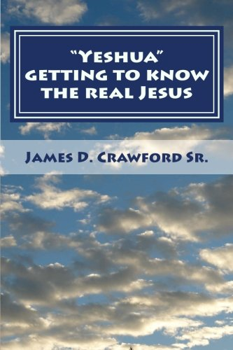 Yeshua: Getting to know the real Jesus