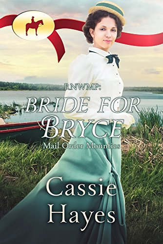 Bride for Bryce (Mail Order Mounties Book 23) ()