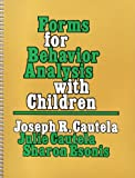 Forms for Behavior Analysis with Children, Cautela, Joseph R. and Cautela, Julie, 0878222677