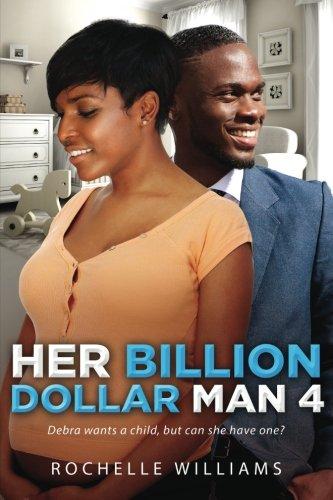 Books : Her Billion Dollar Man 4: A Pregnancy African American Romance For Adults (Debra and Derek) (Volume 4)