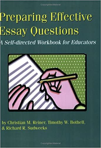 English Composition Essay Examples Preparing Effective Essay Questions Christian M Reiner Timothy W  Bothell Richard R Sudweeks  Amazoncom Books Persuasive Essay Thesis Examples also Reflective Essay Thesis Statement Examples Preparing Effective Essay Questions Christian M Reiner Timothy W  Compare And Contrast Essay Topics For High School Students
