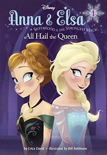 Anna & Elsa #1: All Hail the Queen (Disney Frozen) (A Stepping Stone Book(TM)) by Erica David (2015-01-06)