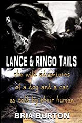 Lance & Ringo Tails: The wild adventures of a dog and a cat as told by their human Paperback