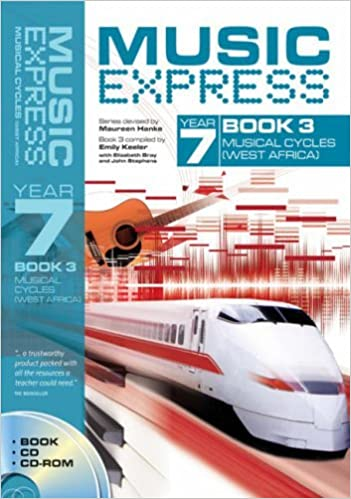 Music Express - Music Express Year 7 Book 3: Musical Cycles (West Africa) (Book + CD + CD-ROM): Bk. 3 by Elizabeth Bray (2005-11-13)