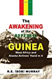 The Awakening of the Republic of Guinea, R. E. Murray, 144156439X
