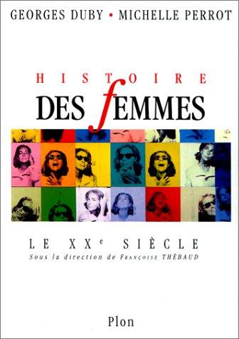 Histoire des femmes en Occident: le XXe siècle Relié – 1 mars 1992 Collectif Georges Duby Michelle Perrot Françoise Thébaud