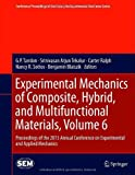 Experimental Mechanics of Composite, Hybrid, and Multifunctional Materials, Volume 6 : Proceedings of the 2013 Annual Conference on Experimental and Applied Mechanics, , 3319008722