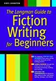 The Longman Guide to Fiction Writing for Beginners