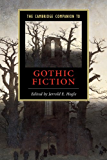 The Cambridge Companion to Gothic Fiction (Cambridge Companions to Literature)